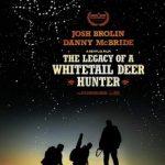 Спадщина мисливця з білохвостого оленя / The Legacy of a Whitetail Deer Hunter (2018)