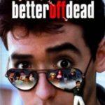 Вже краще померти / Better Off Dead… (1985)