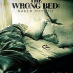 Не те ліжко: Гола погоня / The Wrong Bed: Naked Pursuit (2017)