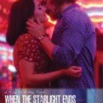 Коли згасають зірки / When the Starlight Ends (2016)