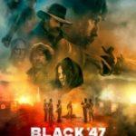 Чорний 47-й / Black '47 (2018)