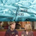 Злочинний сезон / The Delinquent Season (2017)