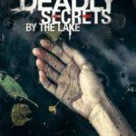 Смертельні таємниці біля озера / Deadly Secrets by the Lake (2017)