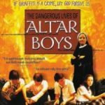 Небезпечні ігри / The Lives of Dangerous Altar Boys (2002)
