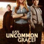 Милосердя Грейс / An Uncommon Grace (2017)