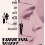 Я люблю тебе, татусю / I Love You, Daddy (2017)