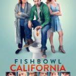 Каліфорнія / Fishbowl California (2018)
