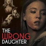 Люби мене, а то буде гірше / The Wrong Daughter (2018)