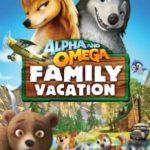Альфа і Омега 5: Сімейні канікули / Alpha and Omega: Family Vacation (2015)
