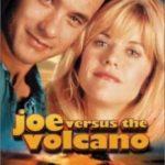 Джо проти вулкана / Joe Versus the Volcano (1990)