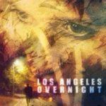 Успіх в Лос-Анджелесі / Los Angeles Overnight (2018)