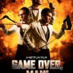 Гра закінчена, чувак! / Game Over, Man! (2018)