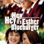 Привіт, це я / Hey Hey it's Esther Blueburger (2008)
