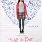 Всім хлопцям, яких я любила раніше / To All the Boys i've Loved Before (2018)