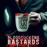 Кровоссальні покидьки / Bloodsucking Bastards (2015)