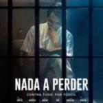 Нічого втрачати / Nada a Perder (2018)