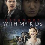 Незнайомець з моїми дітьми / A Stranger with My Kids (2017)