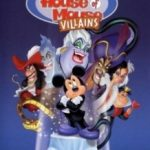 Будинок лиходіїв: Мишачий будинок / mickey's House of Villains (2001)