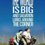 Світ великий, а порятунок чекає за рогом / Svetat e golyam i spasenie debne otvsyakade (2008)