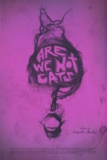 Ми не кішки / Are We Not Cats (2016)