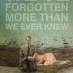 Ми забули більше, ніж коли-небудь знали / we've Forgotten More Than We Ever Knew (2016)