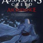 Кредо вбивці: Панування / Assassin's Creed: Ascendance (2010)