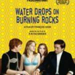 Краплі дощу на розпечених скелях / Gouttes d'eau sur pierres brûlantes (1999)