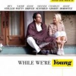 Поки ми молоді / While we're Young (2014)