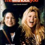 З тобою і без тебе / Me Without You (2001)