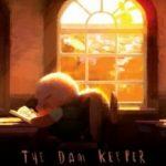 Зберігач греблі / The Dam Keeper (2014)