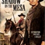 Тінь над Месою / Shadow on the Mesa (2013)