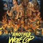 Ще один вовк-поліцейський / Another WolfCop (2017)