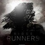 Ті, що біжать по краю / Ridge Runners (2018)