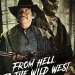 З пекла на Дикий Захід / From Hell to the Wild West (2017)