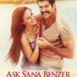 Любов схожа на тебе / Aşk Sana Benzer (2015)