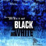Чорне і біле / Black and White (1999)