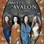 Тумани Авалона / The Mists of Avalon (2001)