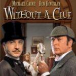 Без єдиного доказу / Without a Clue (1988)