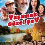 Жити прекрасно / Yasamak Güzel Sey (2017)