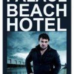 Готель Палас Біч / Palace Beach Hotel (2014)