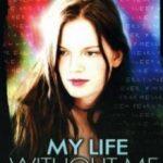 Моє життя без мене / My Life Without Me (2003)