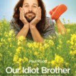 Мій придуркуватий брат / Our Idiot Brother (2011)