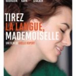 Тримайте язик за зубами, мадемуазель / Tirez la langue, mademoiselle (2013)