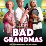 Погані бабусі / Bad Grandmas (2017)
