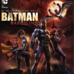 Бетмен: Погана кров / Batman: Bad Blood (2016)