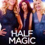 Напівмагія/ Half Magic (2018)