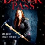 Ущелина Доннера / Donner Pass (2012)