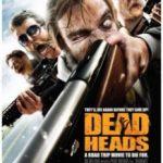 Мертвоголові / DeadHeads (2011)
