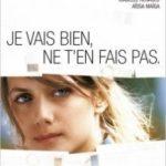 Не хвилюйся, у мене все нормально / Je vais bien, ne t'en fais pas (2006)